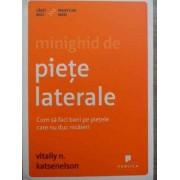 Minighid De Piete Laterale Cum Sa Faci Bani Pe Pietele Care Nu Duc Nicaieri - Vitaliy N. Katsenelson