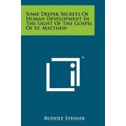 Some Deeper Secrets of Human Development in the Light of the Gospel of St. Matthew