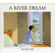 A River Dream by Allen Say