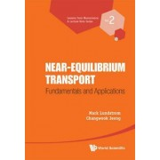 Near-equilibrium Transport: Fundamentals And Applications by Mark Lundstrom