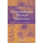 Semiconductor Physical Electronics by Sheng Li
