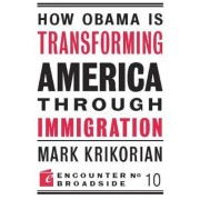 How Obama is Transforming America Through Immigration by Mark Krikorian