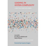 Leading in Hyper-Complexity: A Practical Guide for Leaders