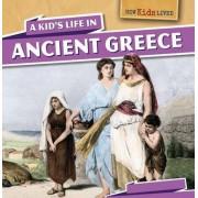 A Kid's Life in Ancient Greece by Sara Machajewski