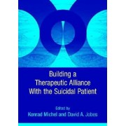 Building a Therapeutic Relationship with the Suicidal Patient by Konrad Michel