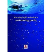 Managing Health and Safety in Swimming Pools by The Health and Safety Executive