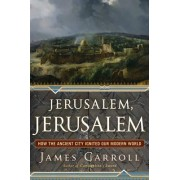 Jerusalem, Jerusalem by James Carroll