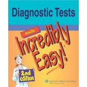 Diagnostic Tests Made Incredibly Easy! by Springhouse
