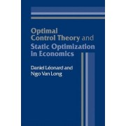 Optimal Control Theory and Static Optimization in Economics by Daniel Leonard