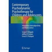 Contemporary Psychodynamic Psychotherapy for Children and Adolescents by Sergio V. Delgado