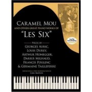 Caramel Mou and Other Great Piano Works of 'Les Six' by Carl Simpson
