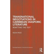 Transnational Negotiations in Caribbean Diasporic Literature by Kezia Page
