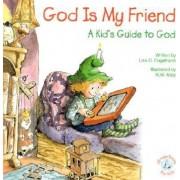 God is My Friend by Lisa O Engelhardt