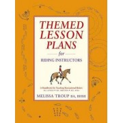 Themed Lesson Plans for Riding Instructors by Melissa Troup