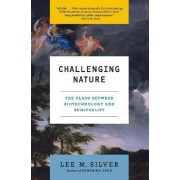 Challenging Nature by Lee Silver