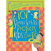 101 Simple Service Projects Kids Can Do by Susan L Lingo