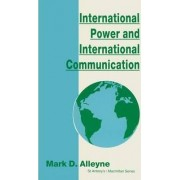 International Power and International Communication 1995 by Mark D. Alleyne