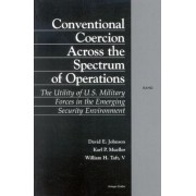Conventional Coercion Across the Spectrum of Conventional Operations by David E. Johnson