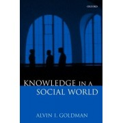 Knowledge in a Social World by Board of Governors Professor of Philosophy and Cognitive Science Alvin I Goldman