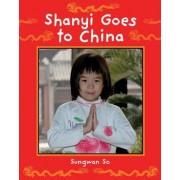 Shanyi Goes to China by Sungwan So