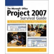 The Microsoft Office Project 2007 Survival Guide by Lisa A. Bucki