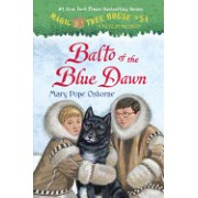 Magic Tree House #54: Balto of the Blue Dawn