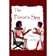 The Prince's Spy: A Story of Egypt