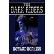 The Dark Riders by Howard Hopkins
