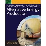 Environmentally Conscious Alternative Energy Production by Myer Kutz