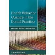 Health Behavior Change in the Dental Practice by Christoph Ramseier