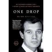 One Drop: My Father's Hidden Life--A Story of Race and Family Secrets, Paperback