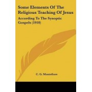 Some Elements of the Religious Teaching of Jesus by Claude Goldsmid Montefiore