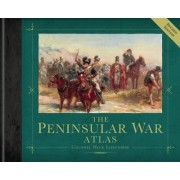 The Peninsular War Atlas Revised by Nick Lipscombe