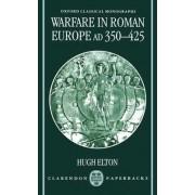 Warfare in Roman Europe AD 350-425 by Hugh Elton