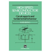High Speed Semiconductor Devices by H. Beneking