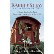 Rabbit Stew and a Penny or Two by Maggie Smith-Bendell