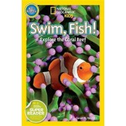 Nat Geo Readers Swim Fish! Pre-reader by Susan Neuman