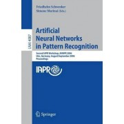 Artificial Neural Networks in Pattern Recognition by Friedhelm Schwenker