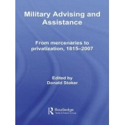 Military Advising and Assistance by Donald Stoker
