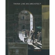 Think Like an Architect by Hal Box