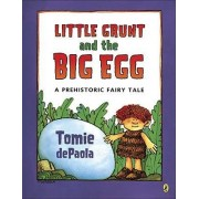 Little Grunt and the Big Egg by Tomie DePaola