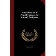 Fundamentals of Fluid Dynamics for Aircraft Designers by Max M Munk