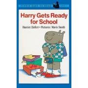Harry Gets Ready for School by Harriet Ziefert