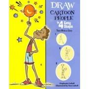 Draw Cartoon People in 4 Easy Steps by Stephanie Labaff
