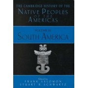 The Cambridge History of the Native Peoples of the Americas 2 Part Hardback Set: South America v.3 by Frank Salomon
