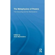 The Metaphysics of Powers by Anna Marmodoro