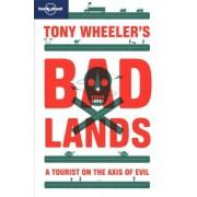 Tony Wheeler's Bad Lands by Tony Wheeler