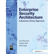 Enterprise Security Architecture by Nicholas A. Sherwood