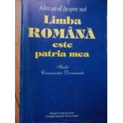 Limba Romana Este Patria Mea - Colectiv