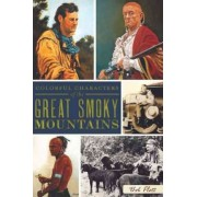 Colorful Characters of the Great Smoky Mountains by Bob Plott